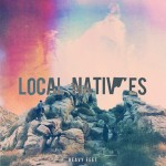 "Local Natives estrena ""Heavy Feet"""