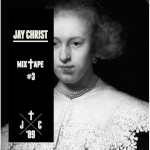 Jay Christ - Mixtape3