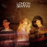 London-Grammar-If-You-Wait-628x628